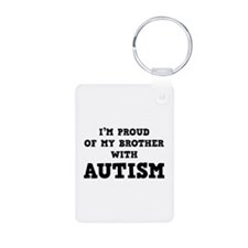 I'm Proud Of My Brother With Autism Keychains