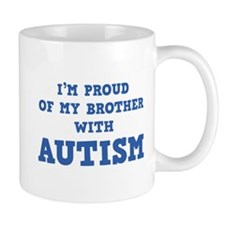 I'm Proud Of My Brother With Autism Mug