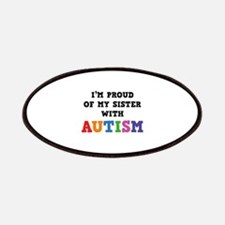 I'm Proud Of My Sister With Autism Patches