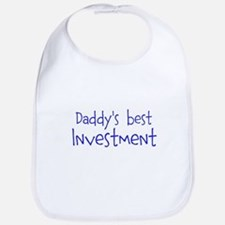 Daddys best Investment Bib