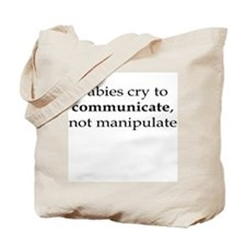 Babies Cry to Communicate Tote Bag