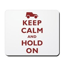 Keep Calm and Hold On Mousepad