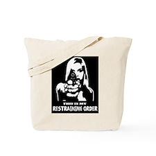 Restraining Order 01 Tote Bag