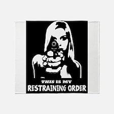 Restraining Order 01 Throw Blanket