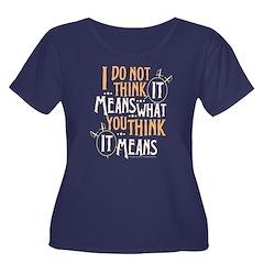 Princess Bride It Means Women's Plus Size T-Shirt