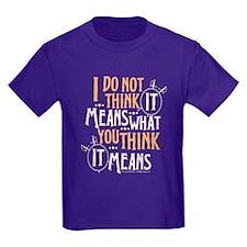 Princess Bride It Means Kids T-Shirt