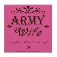 Army Wife: Toughest Job in the Army Tile Coaster