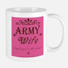 Army Wife: Toughest Job in the Army Mug