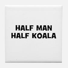 Half Man~Half Koala Tile Coaster