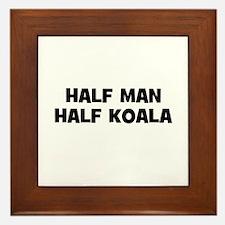 Half Man~Half Koala Framed Tile