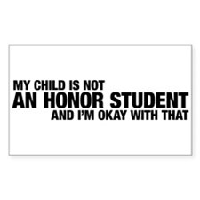 My Child is NOT an Honor Student Decal
