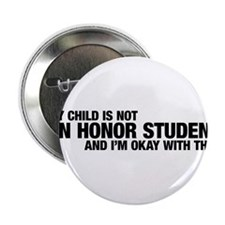"My Child is NOT an Honor Student 2.25"" Button"
