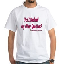 I Swallow Any Other Questions T-Shirt