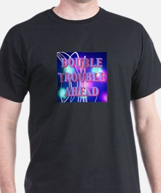 Double Trouble Ahead twins T-Shirt
