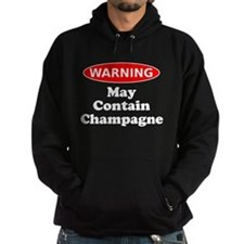 May Contain Champagne Warning Hoodie