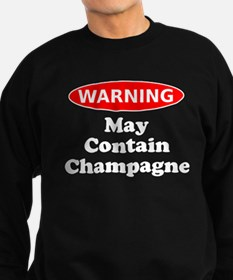 May Contain Champagne Warning Sweatshirt