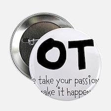 """OT Your Passion 2.25"""" Button"""
