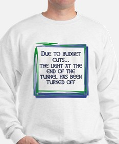 BUDGET CUTS Sweatshirt