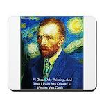 Van Gogh Paint My Dream Mousepad