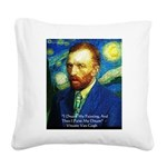 Van Gogh Paint My Dream Square Canvas Pillow