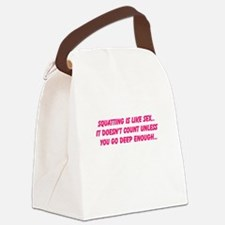 Squatting is like sex... Canvas Lunch Bag