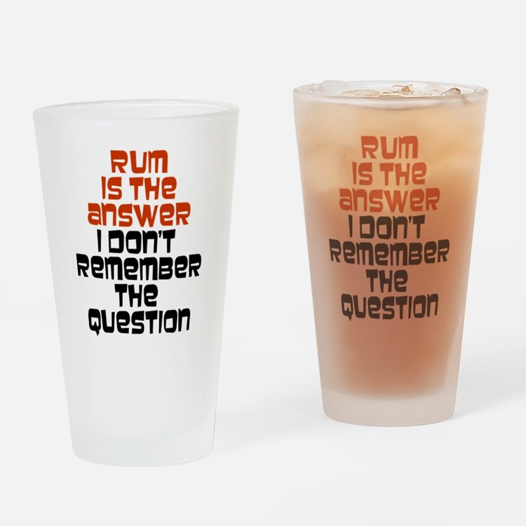 Rum Is The Answer Drinking Glass