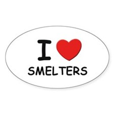 I love smelters Oval Decal