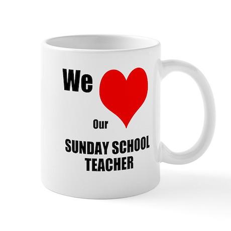 Mug We LOVE Our Sunday School Teacher