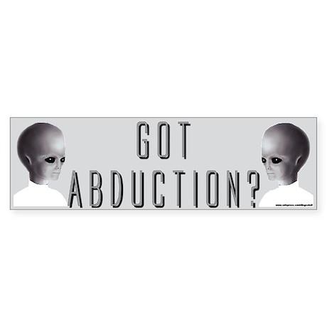 """""""Got Abduction?"""" Bumper Sticker"""