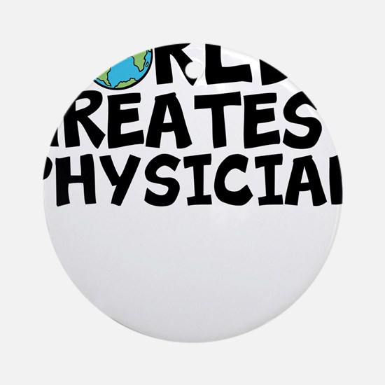 World's Greatest Physician Round Ornament