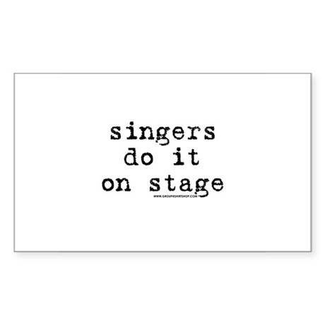 Singers Do it on Stage Rectangle Sticker