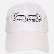 Conventionality Is Not Morality Baseball Baseball Cap