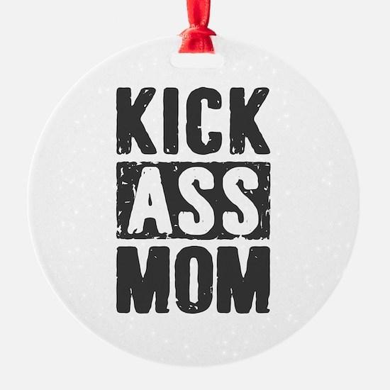 Kick Ass Mom Ornament
