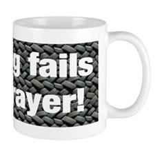 """""""Prayer Fails"""" Mug"""