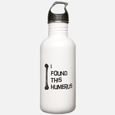 I Found This Humerus Water Bottle