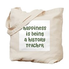 Happiness is being a HISTORY  Tote Bag