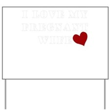 pregnant wife love.png Yard Sign