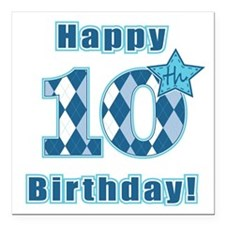 "Happy 10th Birthday! Square Car Magnet 3"" x 3"""