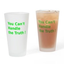 You Can't Handle the Truth ! Drinking Glass