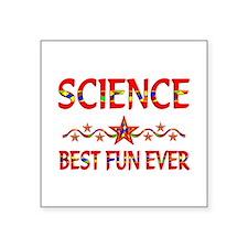 "Science Best Fun Square Sticker 3"" x 3"""