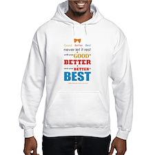 Good, Better, Best Hoodie