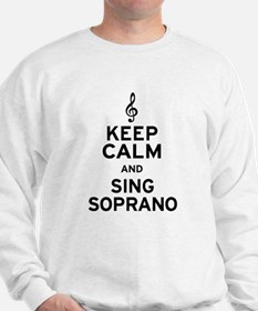Keep Calm Sing Soprano Sweatshirt