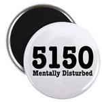 5150 Mentally Disturbed Magnet