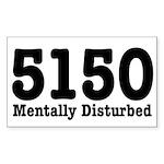 5150 Mentally Disturbed Rectangle Sticker