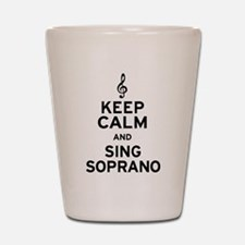 Keep Calm Sing Soprano Shot Glass