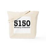5150 Mentally Disturbed Tote Bag