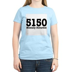 5150 Mentally Disturbed T-Shirt
