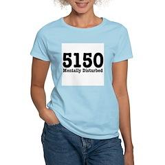 5150 Mentally Disturbed T-Shirt
