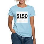 5150 Mentally Disturbed Women's Light T-Shirt