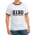 5150 Mentally Disturbed Ringer T